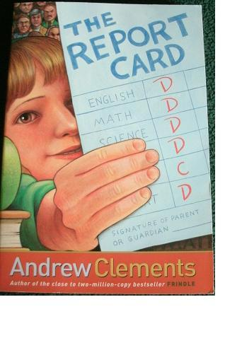 the report card book read The report card by andrew clements - review she decides that people treat grades and report cards with too much want to tell the world about a book you've read.