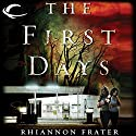 The First Days: As the World Dies, Book 1 Hörbuch von Rhiannon Frater Gesprochen von: Cassandra Campbell