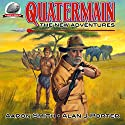 Quatermain: The New Adventures, Book 1 Audiobook by Alan J. Porter, Aaron Smith Narrated by Jem Matzan