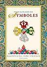 Petite guirlande des symboles : Bouddhisme indo-tibétain par Jacquemart