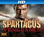 Spartacus [HD]: Starz Studios Presents Spartacus Vengeance [HD]