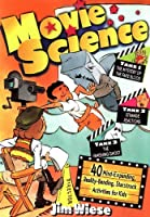 Movie Science: 40 Mind-Expanding, Reality-Bending, Starstruck Activities for Kids (Wiese, Jim, Jim Wiese Science Series.)