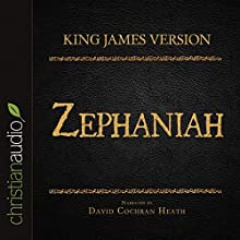 Holy Bible in Audio - King James Version: Zephaniah (       UNABRIDGED) by  King James Version Narrated by David Cochran Heath