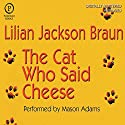 The Cat Who Said Cheese Audiobook by Lilian Jackson Braun Narrated by George Guidall