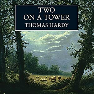 Two on a Tower | [Thomas Hardy]