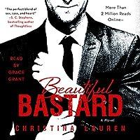 Beautiful Bastard Hörbuch von Christina Lauren Gesprochen von: Grace Grant