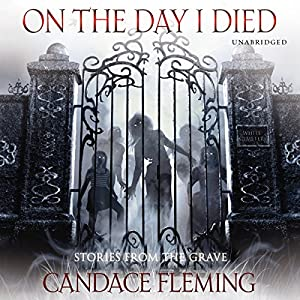 On the Day I Died | [Candace Fleming]