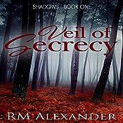 Veil of Secrecy: Shadows, Book 1 | RM Alexander