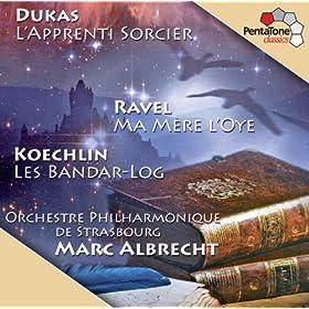 Dukas: L'apprenti sorcier - Ravel: Ma mere l'oye - Koechlin: Les bandar-log, Op. 176