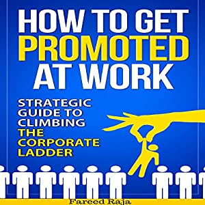 How to Get Promoted at Work Audiobook