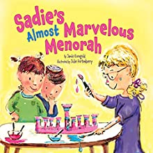 Sadie's Almost Marvelous Menorah Audiobook by Jamie Korngold Narrated by  Intuitive