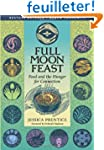 Full Moon Feast: Food and the Hunger...
