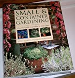 img - for Small and Container Gardening - A practical guide to gradening in small spaces. book / textbook / text book