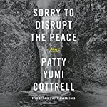 Sorry to Disrupt the Peace | Patty Yumi Cottrell