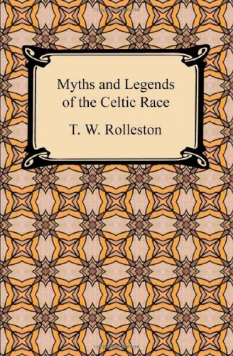 Myths and Legends of the Celtic Race