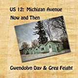 img - for US 12: Michigan Avenue: US 12: Michigan Avenue Now & Then book / textbook / text book
