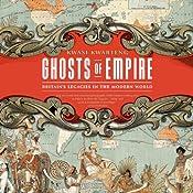 Ghosts of Empire: Britain's Legacies in the Modern World   [Kwasi Kwarteng]