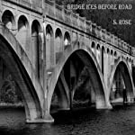 Bridge Ices Before Road | S. Rose