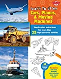 Tom LaPadula Learn to Draw Cars, Planes & Moving Machines: Step-By-Step Instructions for More Than 25 High-Powered Vehicles