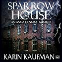 Sparrow House: Anna Denning Mystery, Book 2 (       UNABRIDGED) by Karin Kaufman Narrated by Becky Doughty