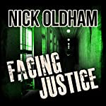 Facing Justice: Henry Christie Series, Book 16 (       UNABRIDGED) by Nick Oldham Narrated by James Warrior