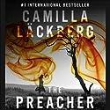 The Preacher (       UNABRIDGED) by Camilla Läckberg Narrated by David Thorn