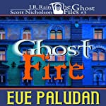Ghost Fire: The Ghost Files, Book 3 | Eve Paludan