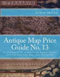 Mr Jeffrey Sharpe Antique Map Price Guide No. 13: Printed Maps of the Atlantic Ocean, Regions, Islands, Arctic, Antarctic
