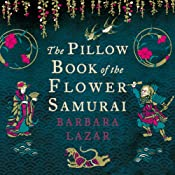 The Pillow Book of the Flower Samurai | [Barbara Lazar]