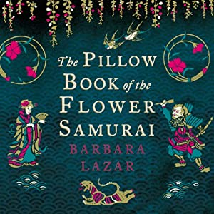The Pillow Book of the Flower Samurai Audiobook