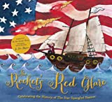 The Rocket s Red Glare: Celebrating the History of The Star Spangled Banner (Book and CD)