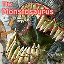 The Monstosaurus: A Spookie and Dyspepsia Story (       UNABRIDGED) by Clark Nida Narrated by Clark Nida