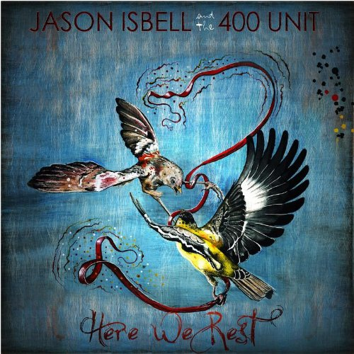 JASON ISBELL & THE 400 UNIT, Here We Rest