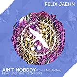 Felix Jaehn feat. Jasmine Thompson Ain't Nobody (Loves Me Better)