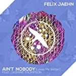 Ain't Nobody (Loves Me Better) [feat....