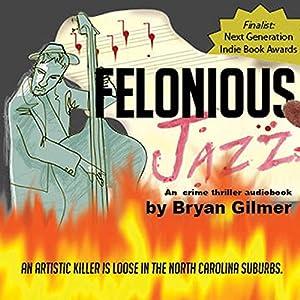 Felonious Jazz Audiobook