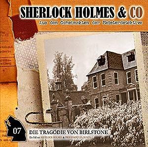 Die Tragödie von Birlstone (Sherlock Holmes & Co 7) Hörspiel