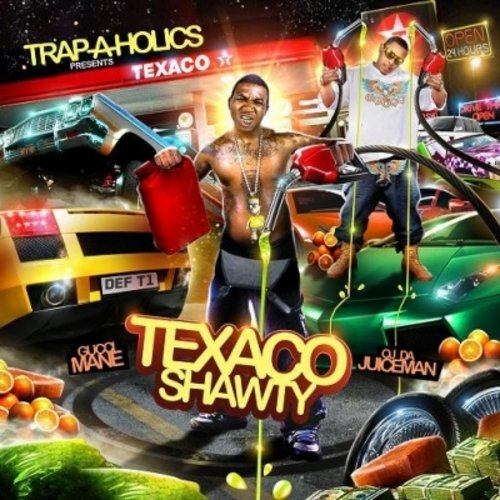 Texaco Shawty- Trap-A-Holics Presents Gucci Mane & Oj Da Juiceman
