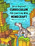 img - for Do It Yourself Curriculum - Fun-Schooling with Minecraft: 400 Homeschooling Lessons (Homeschooling with Minecraft) (Volume 1) book / textbook / text book