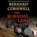The Burning Land: The Saxon Chronicles, Book 5 Audiobook by Bernard Cornwell Narrated by John Lee