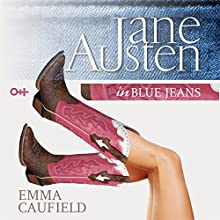 Jane Austen in Blue Jeans Audiobook by Emma Caufield Narrated by Kate van de Goor