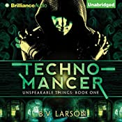 Technomancer: Unspeakable Things, Book 1 | B. V. Larson