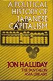 A Political History of Japanese Capitalism (The Pantheon Asia Library) (039448391X) by Halliday, Jon
