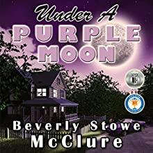 Under a Purple Moon Audiobook by Beverly Stowe McClure Narrated by Keli Douglass