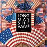 img - for Long May She Wave: 2011 Wall Calendar book / textbook / text book