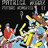 Future Memories II by PATRICK MORAZ