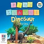 Play School Dinosaur Stories |  Australian Broadcasting Corporation