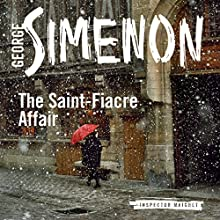 The Saint-Fiacre Affair: Inspector Maigret, Book 13 (       UNABRIDGED) by Georges Simenon, Shaun Whiteside (translator) Narrated by Gareth Armstrong