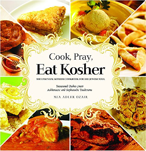 Cook, Pray, Eat Kosher by Mia Adler Ozair