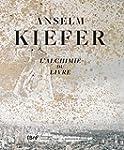 Anselm Kiefer : L'alchimie du livre